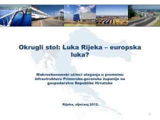 Okrugli stol: Luka Rijeka – europska luka?