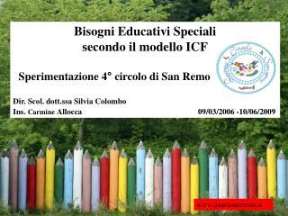 Bisogni Educativi Speciali  secondo il modello ICF   Sperimentazione 4° circolo di San Remo