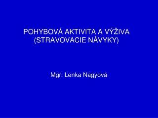 POHYBOVÁ AKTIVITA  A V ÝŽIVA (STRAVOVACIE NÁVYKY)