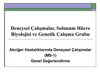 Deneysel Çalışmalar, Solunum Hücre Biyolojisi ve Genetik Çalışma Grubu