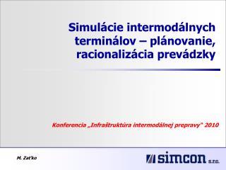 Simulácie intermodálnych terminálov – plánovanie, racionalizácia prevádzky