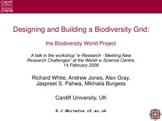 Designing and Building a Biodiversity Grid: the Biodiversity World Project