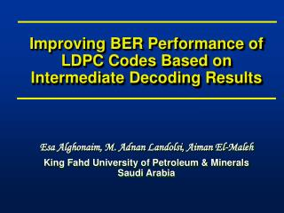 Improving BER Performance of LDPC Codes Based on Intermediate Decoding Results