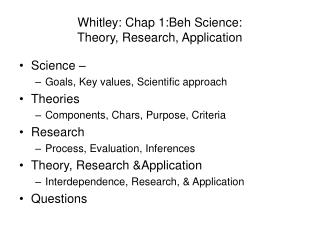 Whitley: Chap 1:Beh Science:  Theory, Research, Application