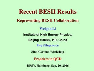 Recent BESII Results Representing BESII Collaboration   Weiguo Li