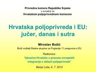 Hrvatska poljoprivreda i EU:  jučer, danas i sutra