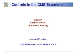 Overview Controls in CMS DCS Project Planning