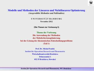 Prof. Dr. Michal Fendek Institut für Operations Research und Ökonometrie