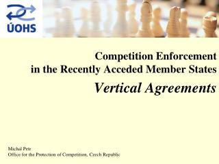 Competition Enforcement  in the Recently Acceded Member States Vertical Agreements
