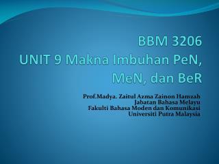 BBM 3206 UNIT 9  Makna Imbuhan PeN ,  MeN ,  dan BeR