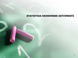 STATISTIKA EKONOMSKE AKTIVNOSTI