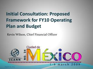 Initial Consultation: Proposed Framework for FY10 Operating Plan and Budget