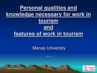 Personal qualities and knowledge necessary for work in tourism  and  features of work in tourism
