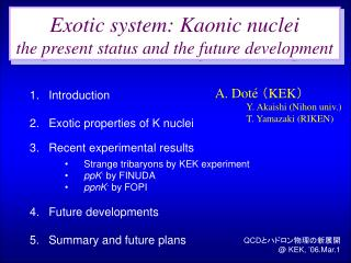 Exotic system: Kaonic nuclei  the present status and the future development