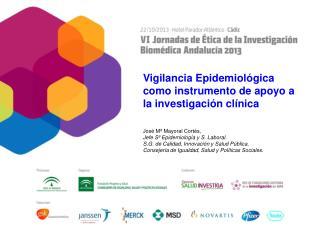 Vigilancia Epidemiológica como instrumento de apoyo a la investigación clínica