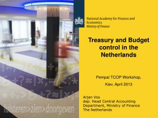 Arjan Vos dep. Head Central Accounting Department, Ministry of Finance The Netherlands