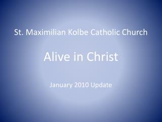 St. Maximilian Kolbe Catholic Church Alive in Christ