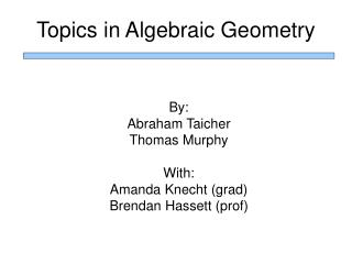 Topics in Algebraic Geometry