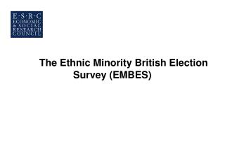 The Ethnic Minority British Election Survey (EMBES)