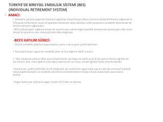 TÜRKİYE'DE BİREYSEL EMEKLİLİK SİSTEMİ (BES) (INDIVIDUAL RETIREMENT SYSTEM)