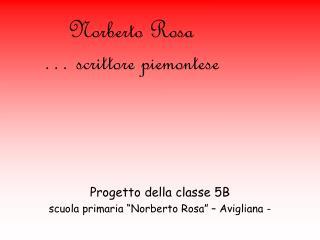 Norberto Rosa … scrittore piemontese