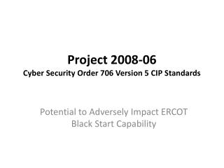 Project 2008-06  Cyber Security Order 706 Version 5 CIP Standards