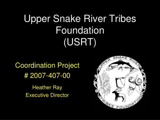 Upper Snake River Tribes Foundation (USRT)