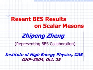 Resent BES Results                on Scalar Mesons