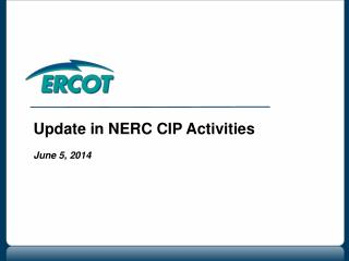 Update in NERC CIP Activities June 5, 2014