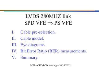 LVDS 280MHZ link  SPD VFE    PS VFE