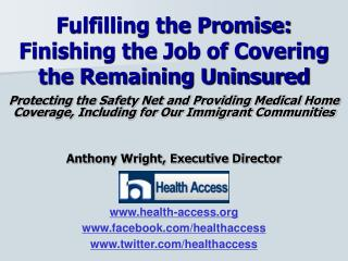 Fulfilling the Promise: Finishing the Job of Covering the Remaining Uninsured