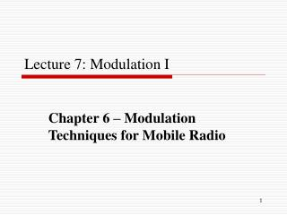 Lecture 7: Modulation I