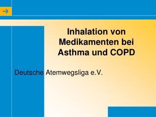 Inhalation von Medikamenten bei Asthma und COPD