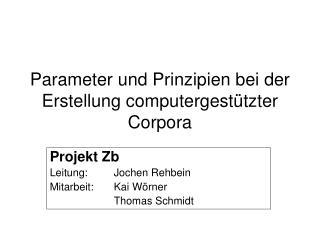 Parameter und Prinzipien bei der Erstellung computergestützter Corpora