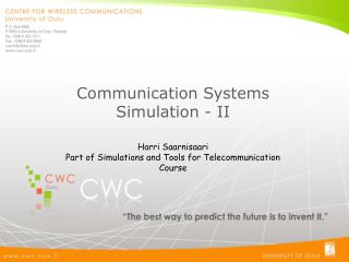 Communication Systems Simulation - II Harri Saarnisaari