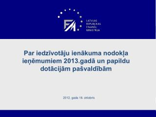 Par iedzīvotāju ienākuma nodokļa ieņēmumiem 2013.gadā un papildu dotācijām pašvaldībām