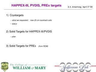 HAPPEX-III, PVDIS, PREx targets