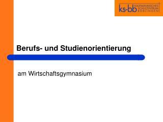 Berufs- und Studienorientierung