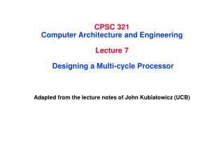 CPSC 321 Computer Architecture and Engineering Lecture 7  Designing a Multi-cycle Processor
