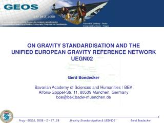 ON GRAVITY STANDARDISATION AND THE  UNIFIED EUROPEAN GRAVITY REFERENCE NETWORK UEGN02