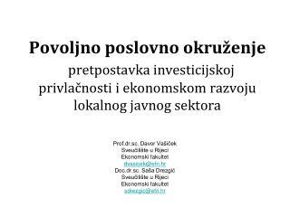 Prof.dr.sc. Davor Va�i?ek Sveu?ili�te u Rijeci  Ekonomski fakultet dvasicek@efri.hr