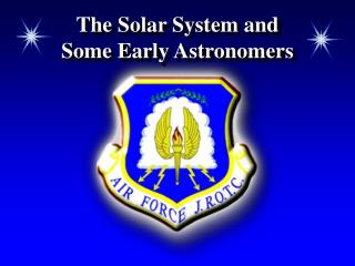 The Solar System and  Some Early Astronomers