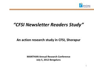 """""""CFSI Newsletter Readers Study"""" An action research study in CFSI, Shorapur"""
