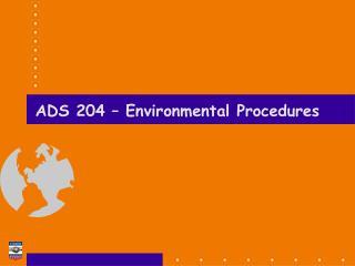 ADS 204 – Environmental Procedures