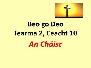 Beo go Deo Tearma 2, Ceacht 10