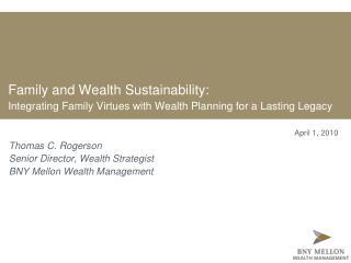 Thomas C. Rogerson Senior Director, Wealth Strategist BNY Mellon Wealth Management