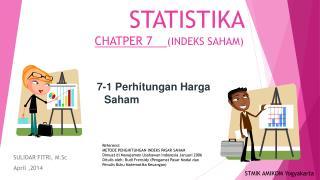 STATISTIKA  CHATPER 7     (INDEKS SAHAM)