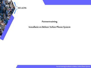 Partnertraining Installatie en Beheer Xelion Phone System