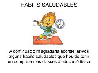 HÀBITS SALUDABLES
