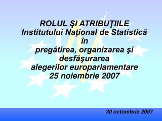 ROLUL ŞI ATRIBUŢIILE Institutului Naţional de Statistică în
